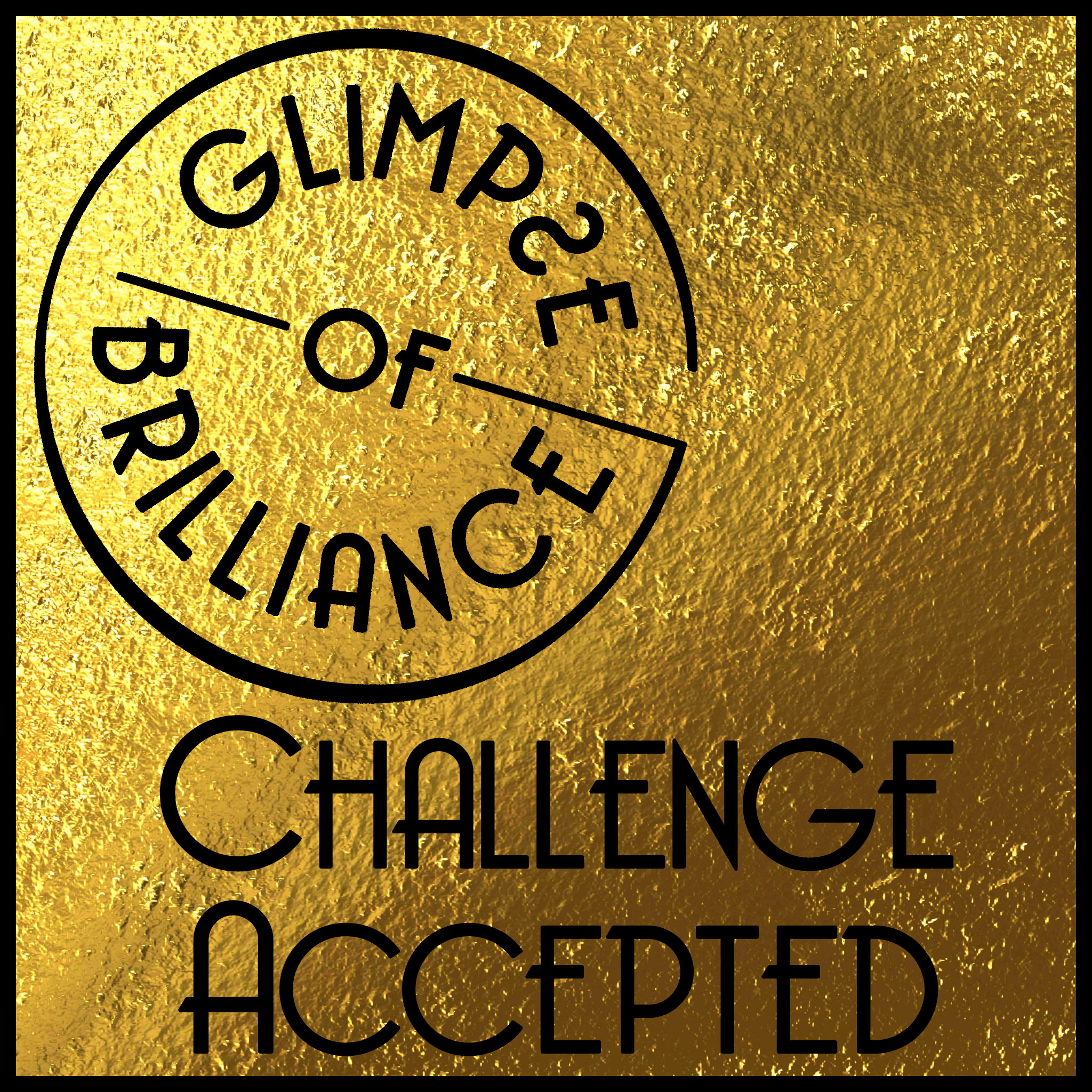 Challenge Accepted - Glimpse of Brilliance
