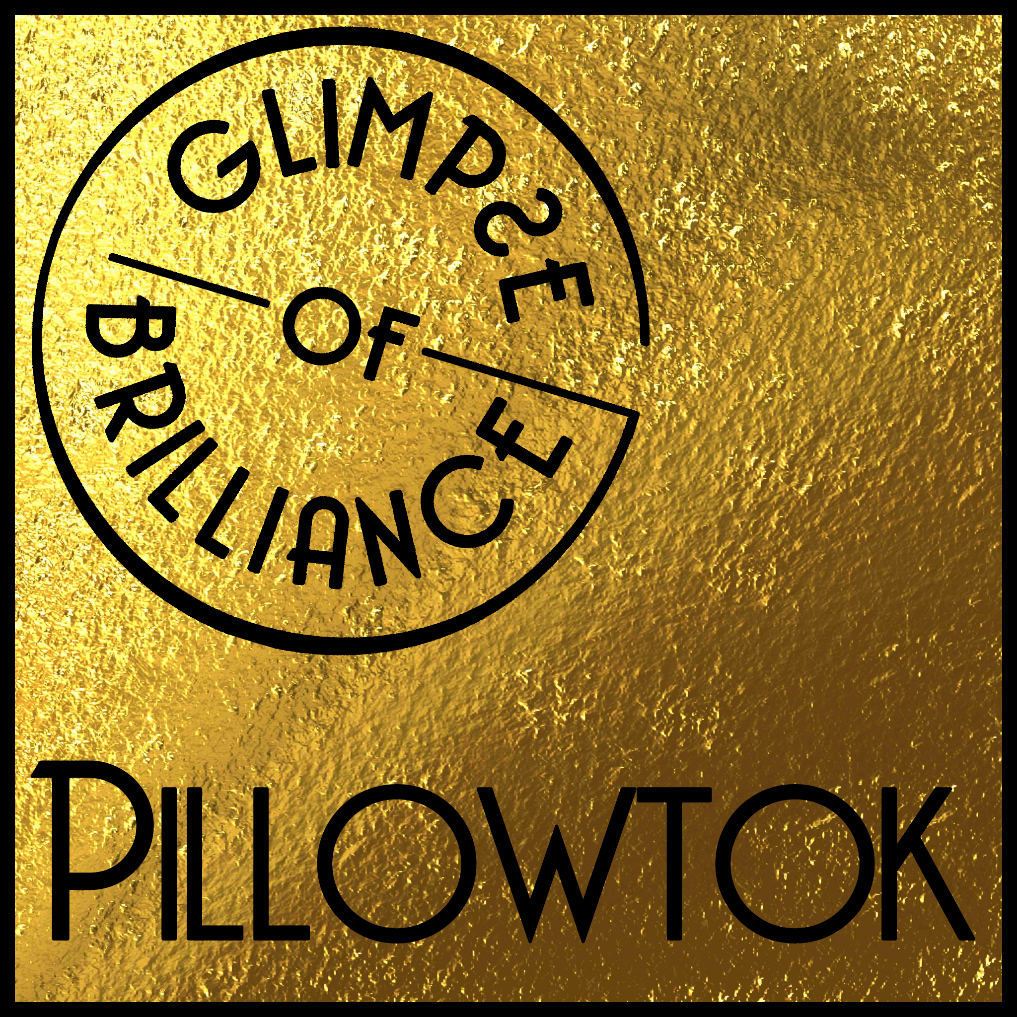 Pillowtok - Glimpse of Brilliance