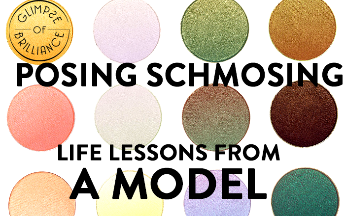 Posing Schmosing: Life Lessons From An Expert Model – Persistence – Glimpse of Brilliance #112